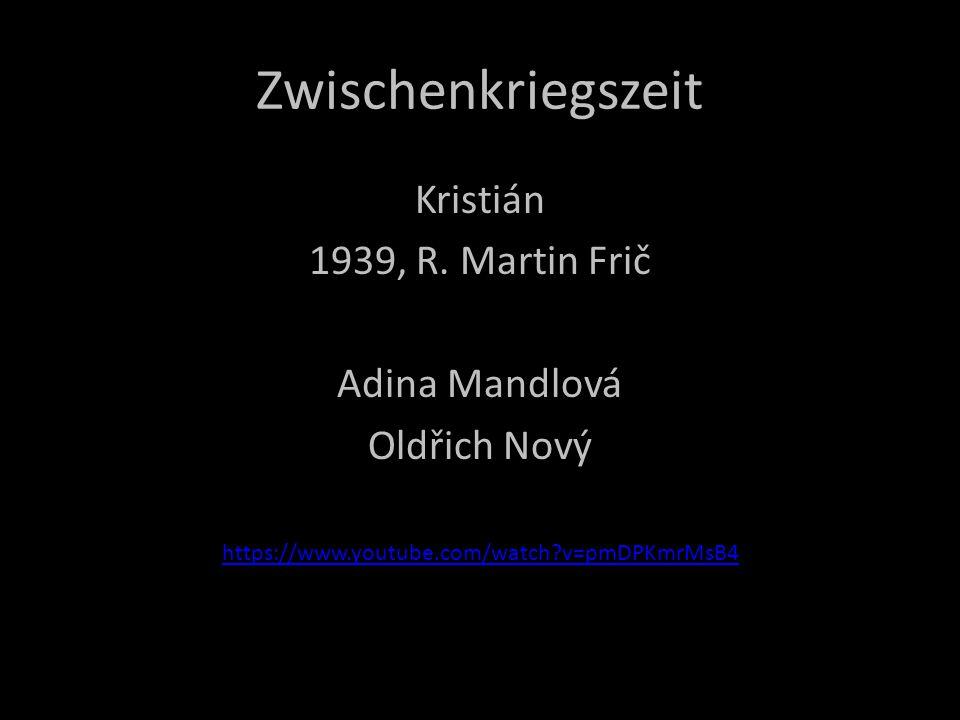 Zwischenkriegszeit Kristián 1939, R. Martin Frič Adina Mandlová