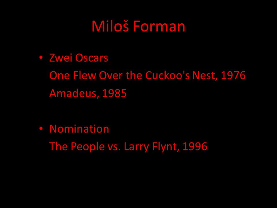 Miloš Forman Zwei Oscars One Flew Over the Cuckoo s Nest, 1976