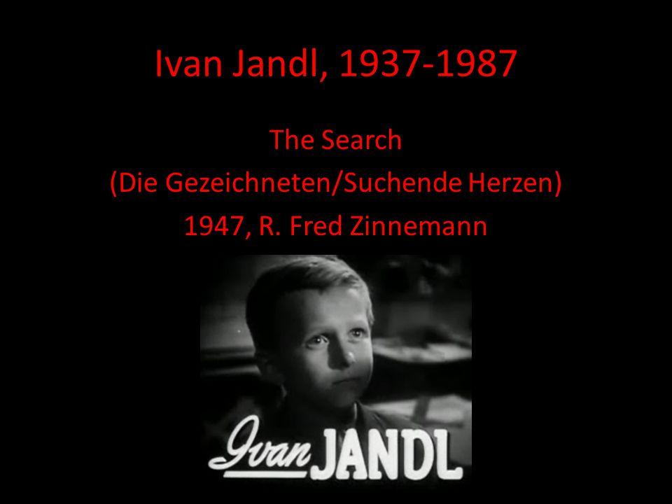 The Search (Die Gezeichneten/Suchende Herzen) 1947, R. Fred Zinnemann