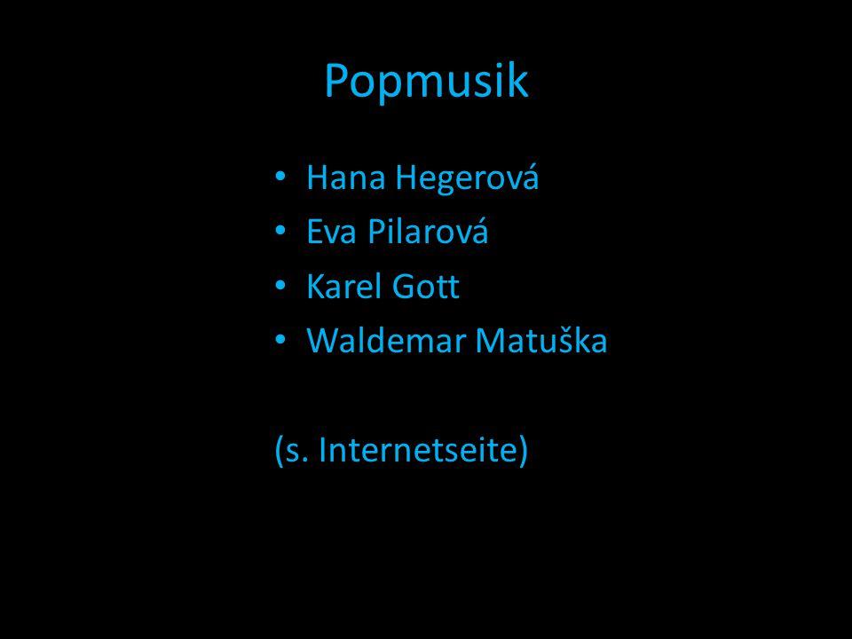 Popmusik Hana Hegerová Eva Pilarová Karel Gott Waldemar Matuška