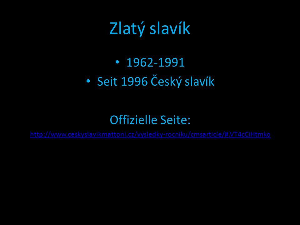 Zlatý slavík 1962-1991 Seit 1996 Český slavík Offizielle Seite: