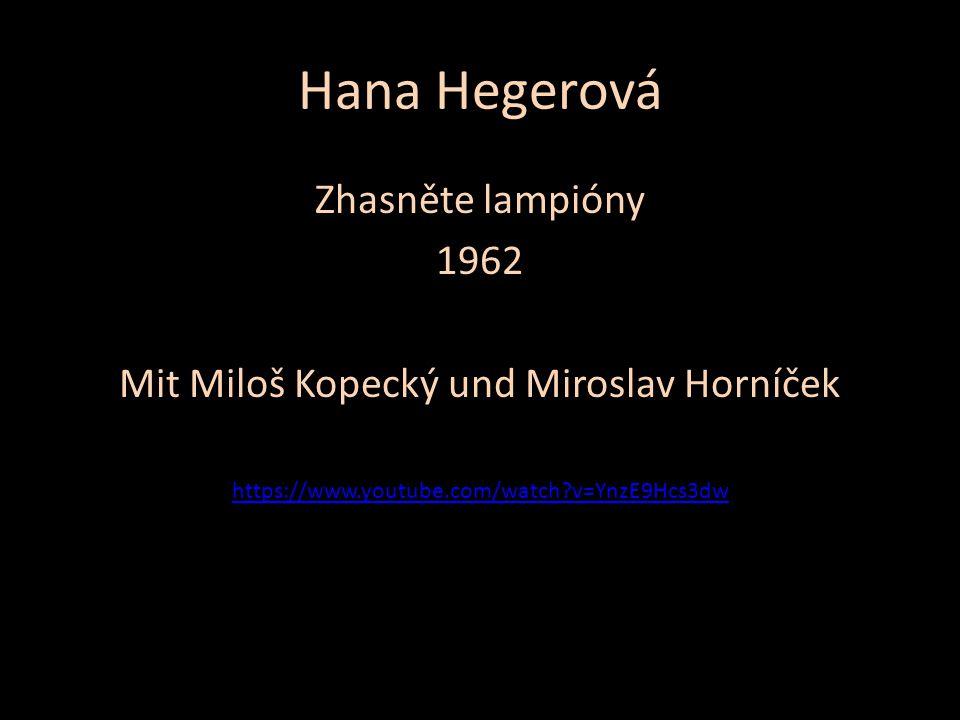 Mit Miloš Kopecký und Miroslav Horníček