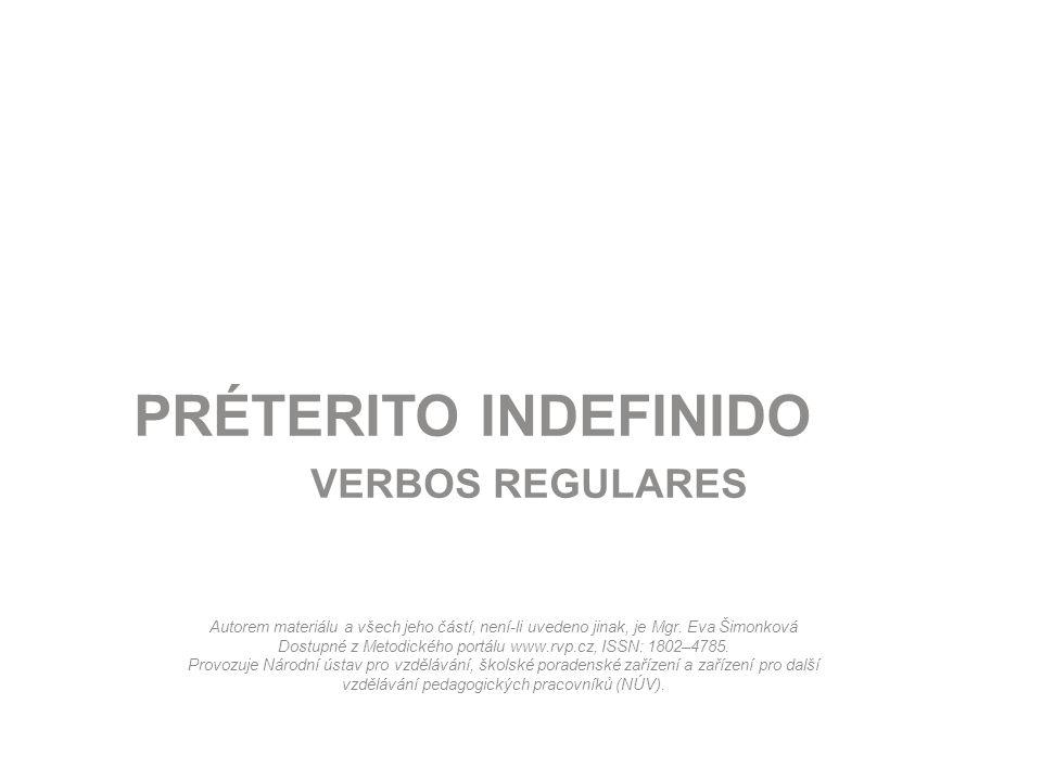 PRÉTERITO INDEFINIDO VERBOS REGULARES
