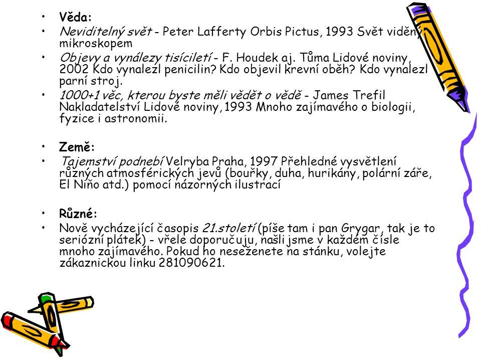 Věda: Neviditelný svět - Peter Lafferty Orbis Pictus, 1993 Svět viděný mikroskopem.