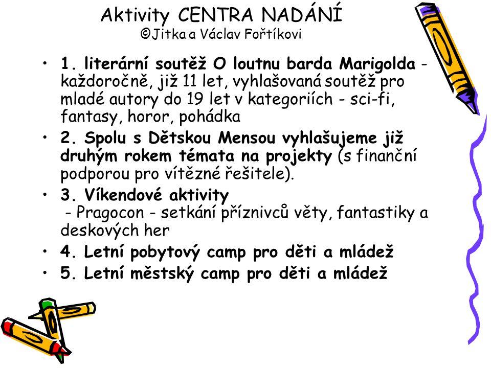 Aktivity CENTRA NADÁNÍ ©Jitka a Václav Fořtíkovi
