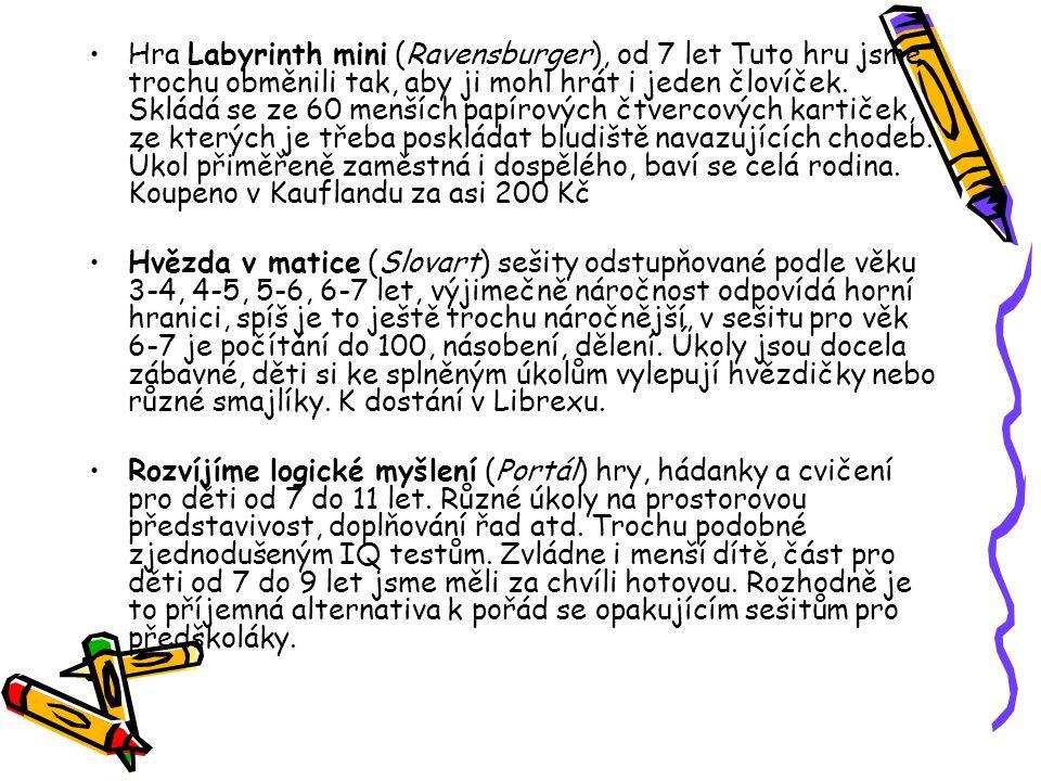 Hra Labyrinth mini (Ravensburger), od 7 let Tuto hru jsme trochu obměnili tak, aby ji mohl hrát i jeden človíček. Skládá se ze 60 menších papírových čtvercových kartiček, ze kterých je třeba poskládat bludiště navazujících chodeb. Úkol přiměřeně zaměstná i dospělého, baví se celá rodina. Koupeno v Kauflandu za asi 200 Kč