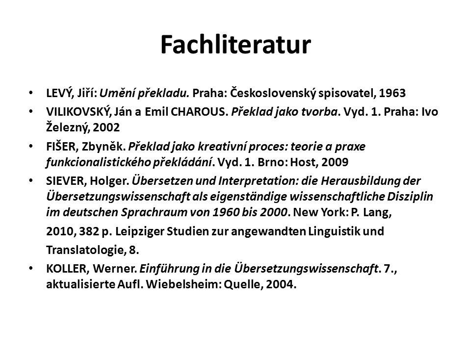 Fachliteratur LEVÝ, Jiří: Umění překladu. Praha: Československý spisovatel, 1963.