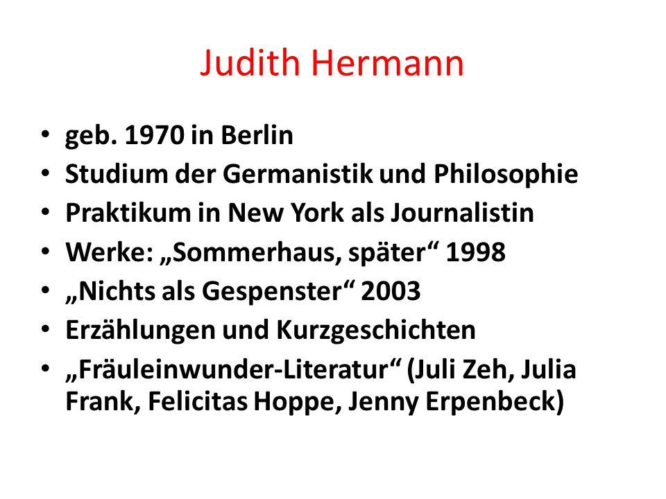 Judith Hermann geb. 1970 in Berlin
