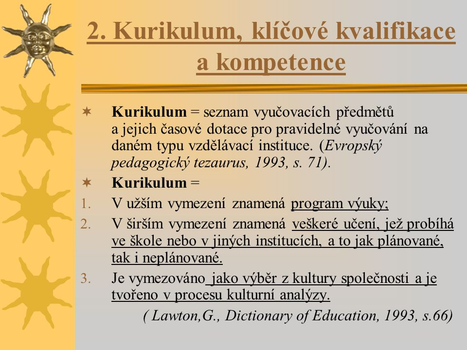 2. Kurikulum, klíčové kvalifikace a kompetence