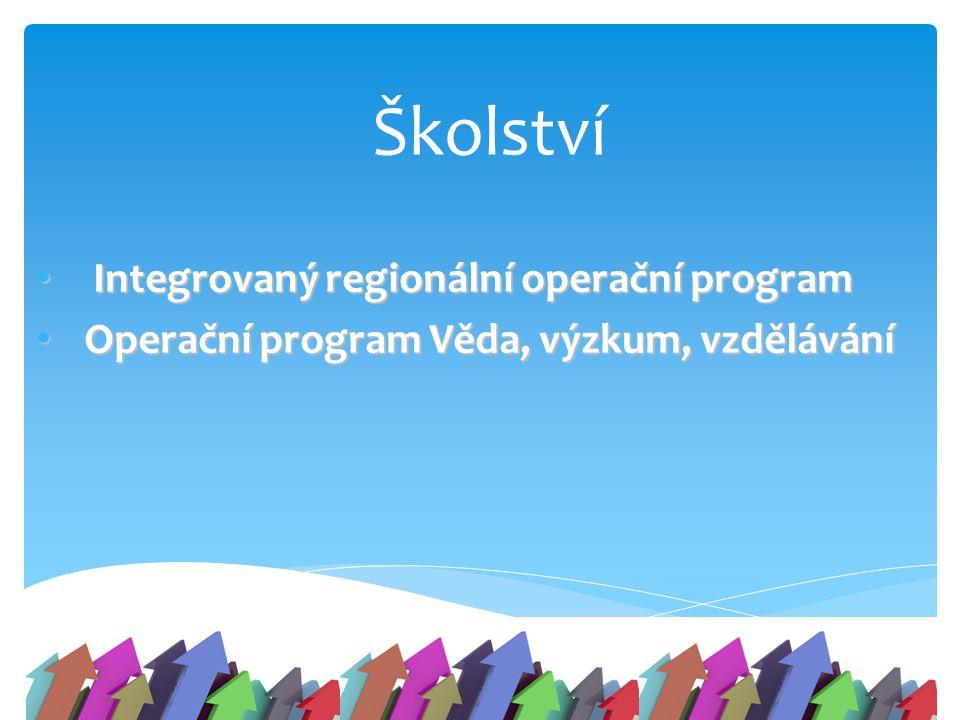 Školství Integrovaný regionální operační program