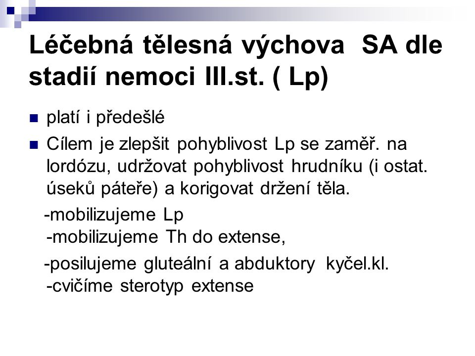Léčebná tělesná výchova SA dle stadií nemoci III.st. ( Lp)