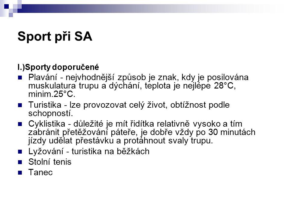 Sport při SA I.)Sporty doporučené.
