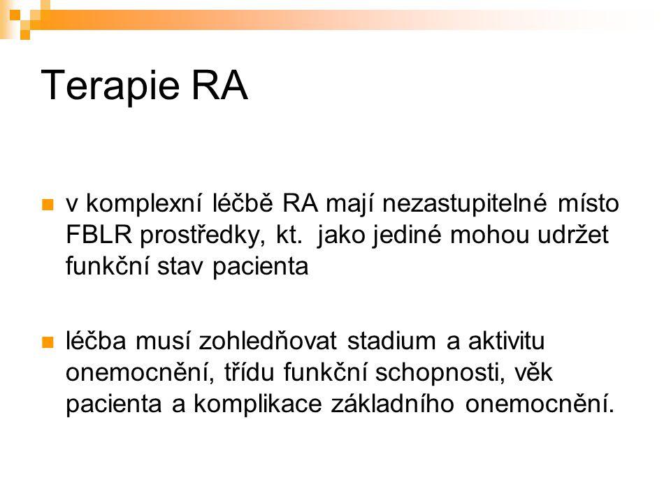 Terapie RA v komplexní léčbě RA mají nezastupitelné místo FBLR prostředky, kt. jako jediné mohou udržet funkční stav pacienta.