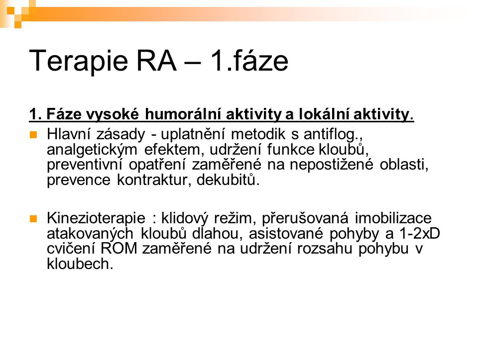 Terapie RA – 1.fáze 1. Fáze vysoké humorální aktivity a lokální aktivity.