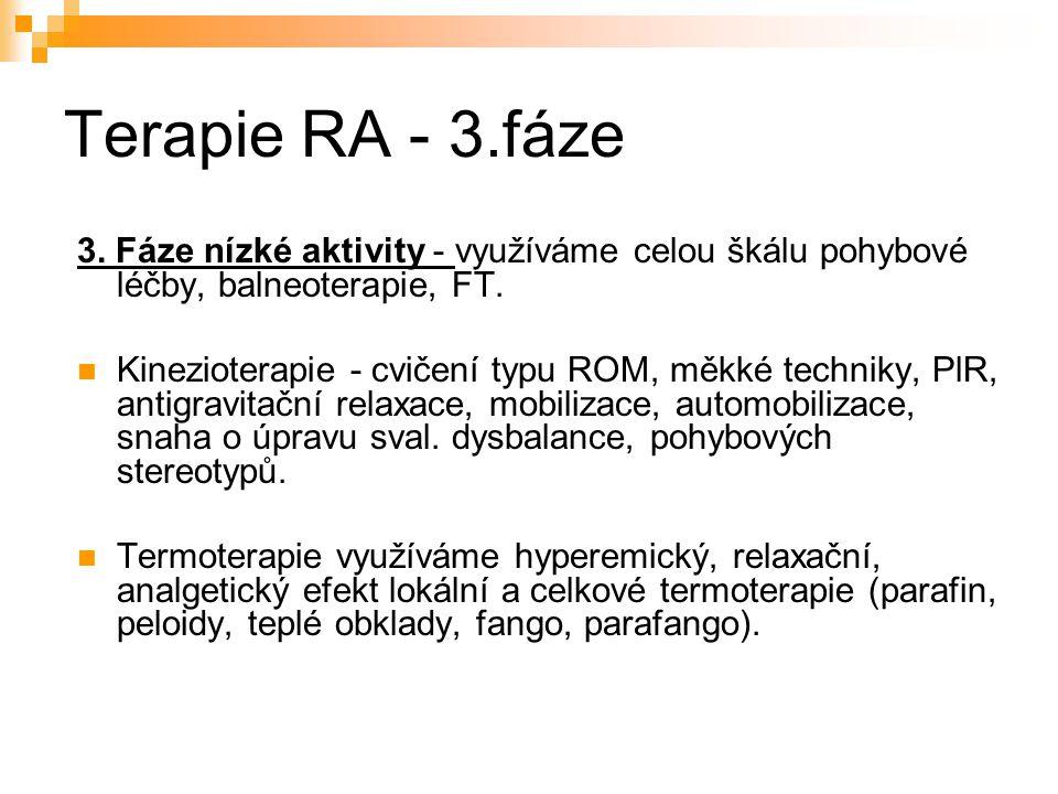 Terapie RA - 3.fáze 3. Fáze nízké aktivity - využíváme celou škálu pohybové léčby, balneoterapie, FT.