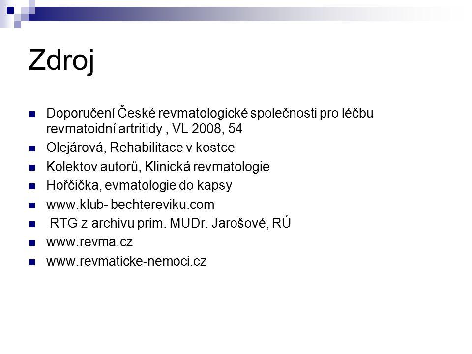 Zdroj Doporučení České revmatologické společnosti pro léčbu revmatoidní artritidy , VL 2008, 54. Olejárová, Rehabilitace v kostce.