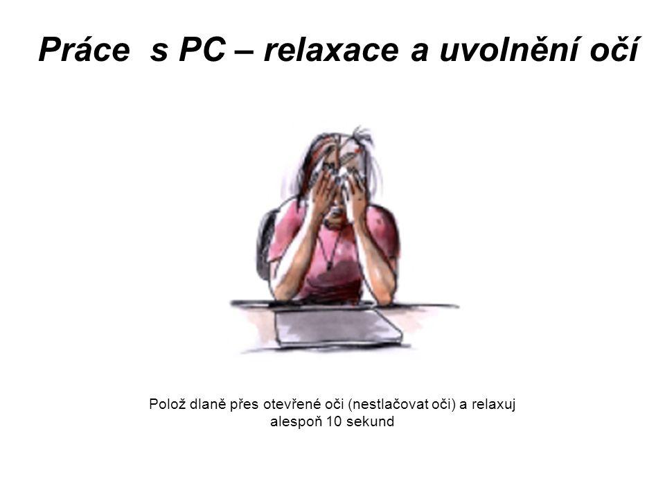 Práce s PC – relaxace a uvolnění očí