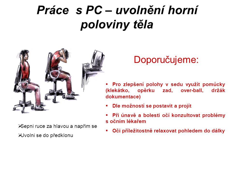 Práce s PC – uvolnění horní poloviny těla