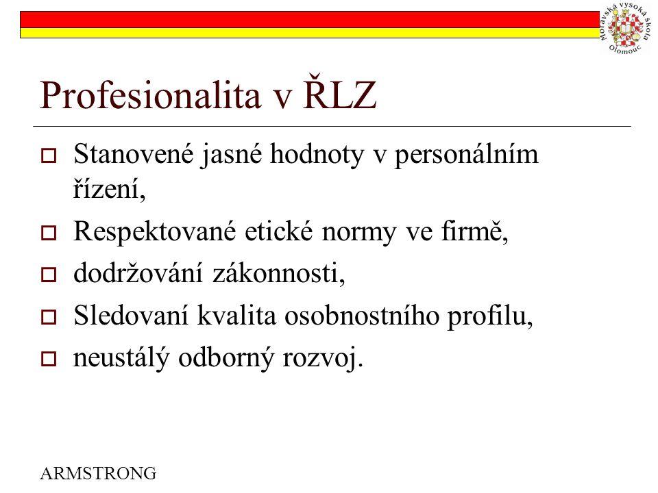 Profesionalita v ŘLZ Stanovené jasné hodnoty v personálním řízení,