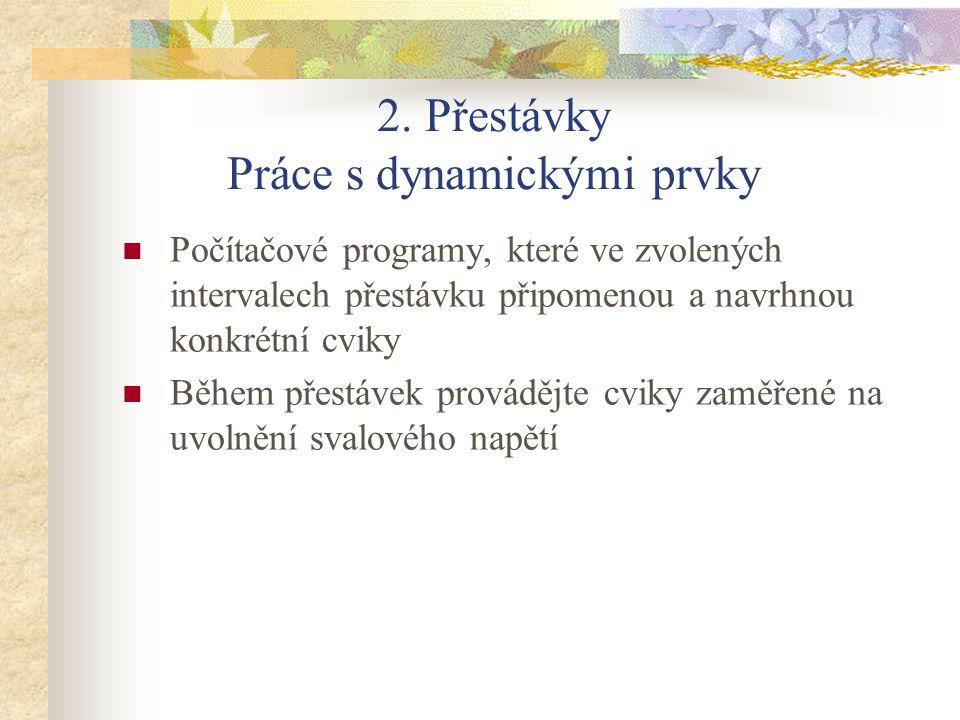 2. Přestávky Práce s dynamickými prvky
