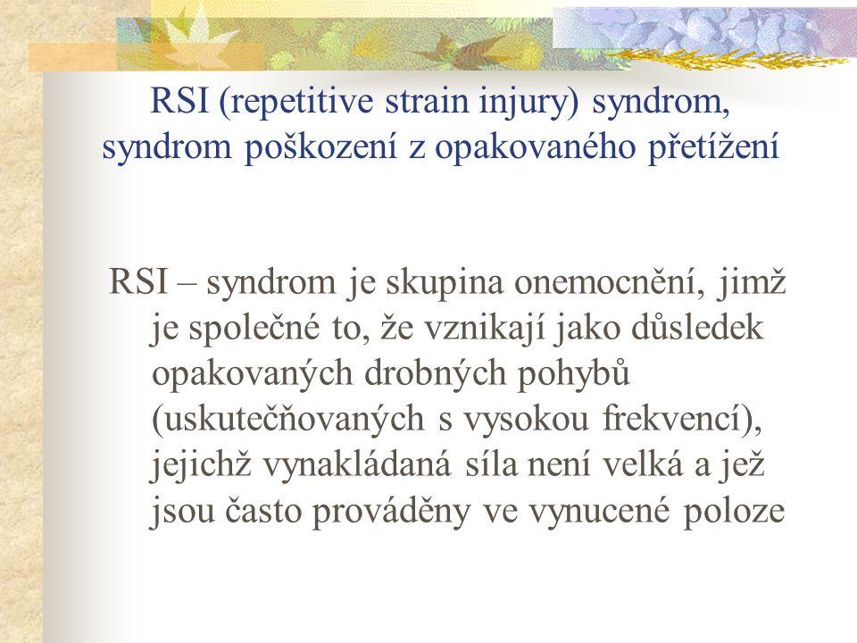 RSI (repetitive strain injury) syndrom, syndrom poškození z opakovaného přetížení
