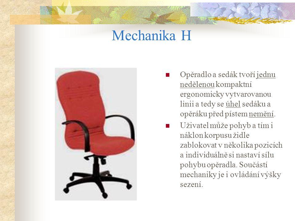 Mechanika H Opěradlo a sedák tvoří jednu nedělenou kompaktní ergonomicky vytvarovanou linii a tedy se úhel sedáku a opěráku před pístem nemění.