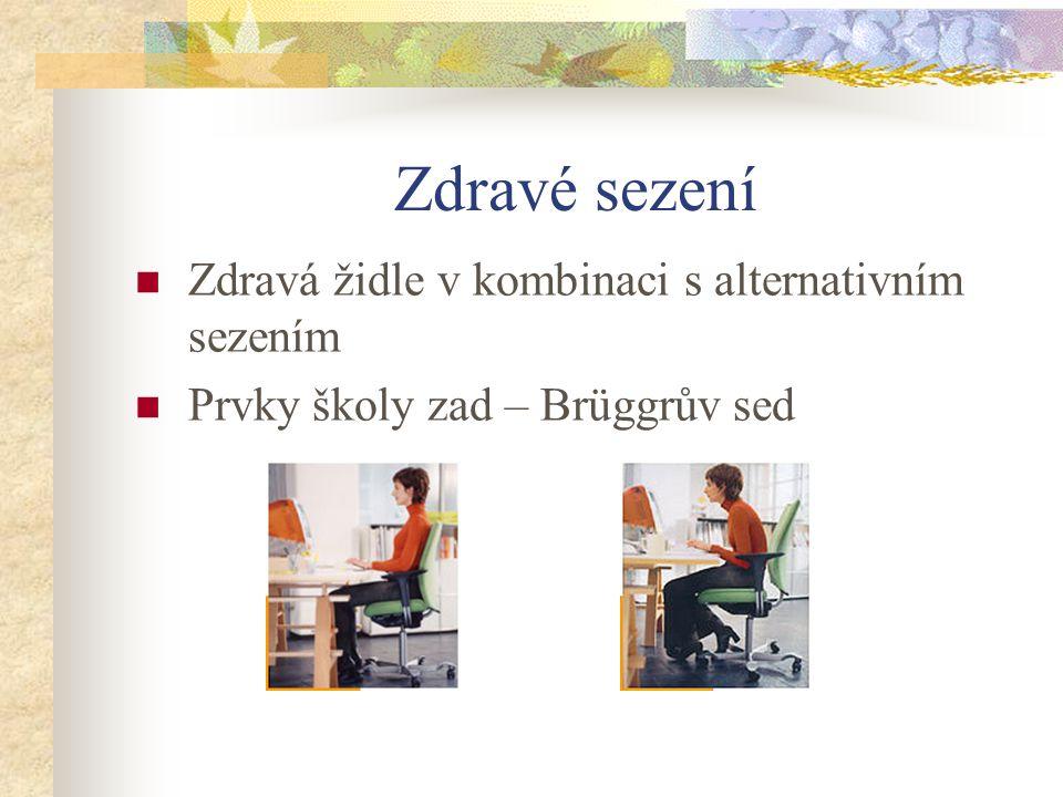Zdravé sezení Zdravá židle v kombinaci s alternativním sezením