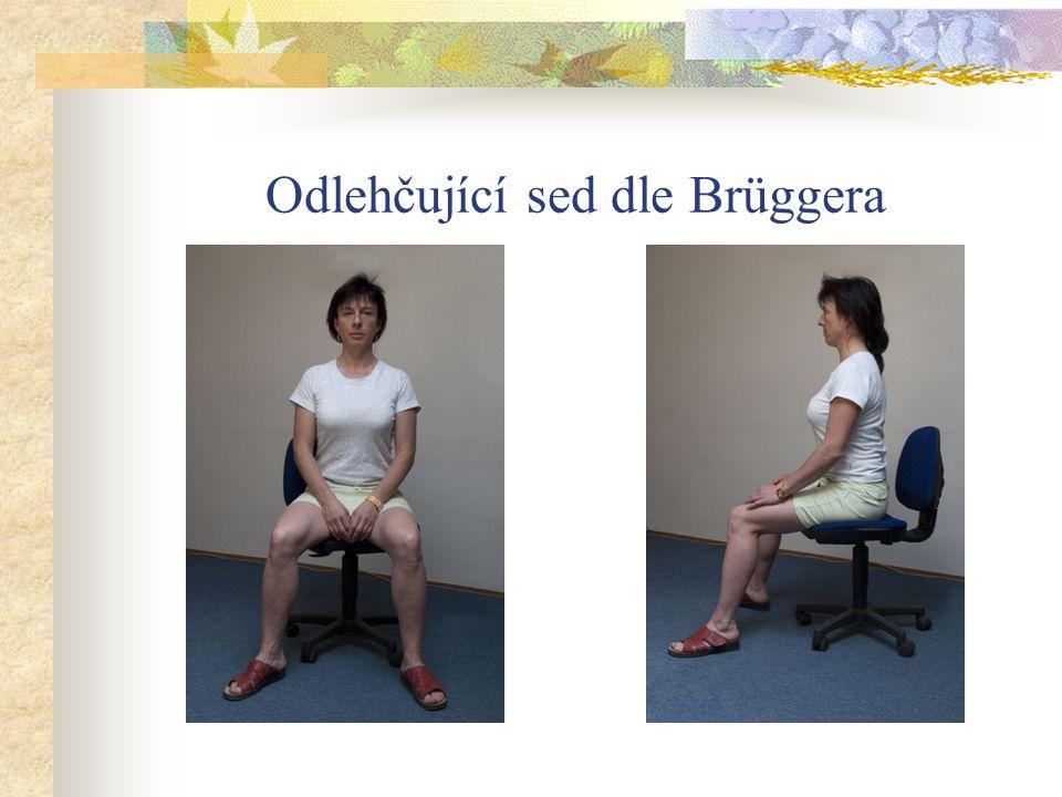 Odlehčující sed dle Brüggera