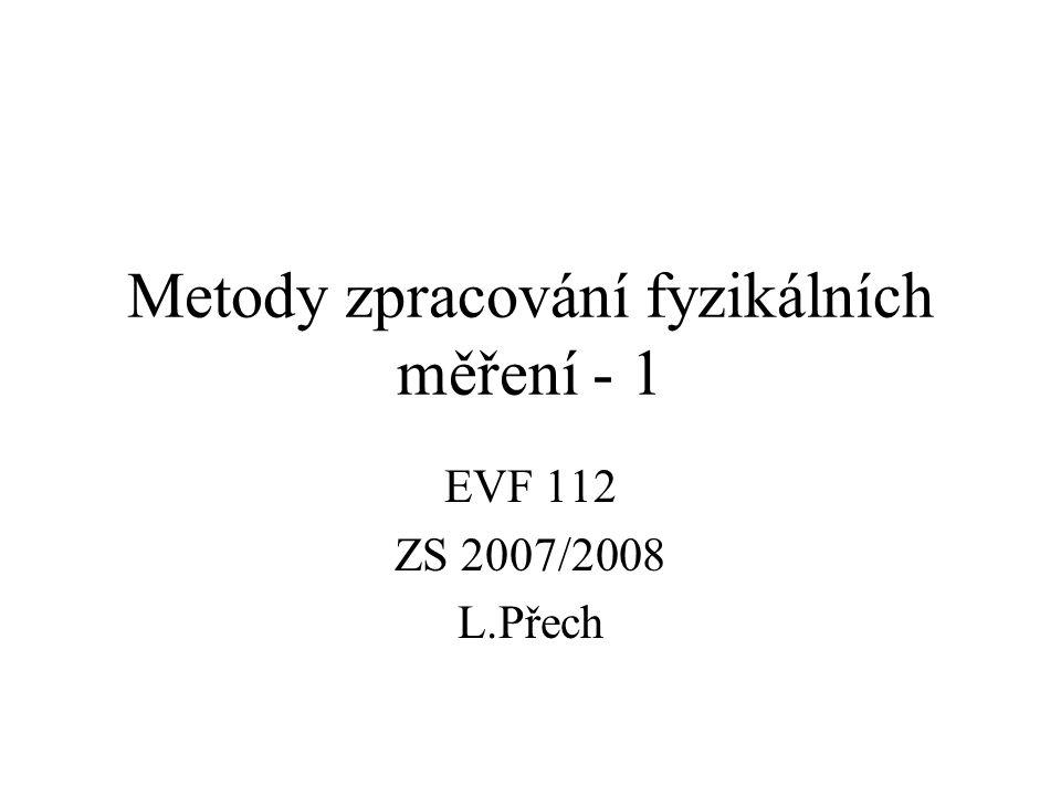 Metody zpracování fyzikálních měření - 1