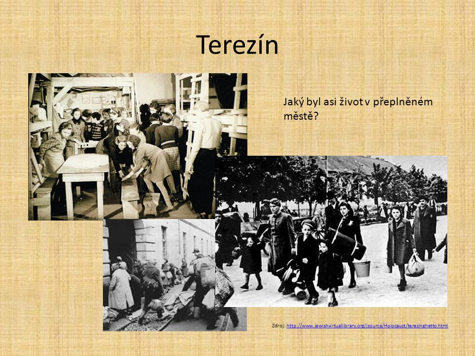 Terezín Jaký byl asi život v přeplněném městě