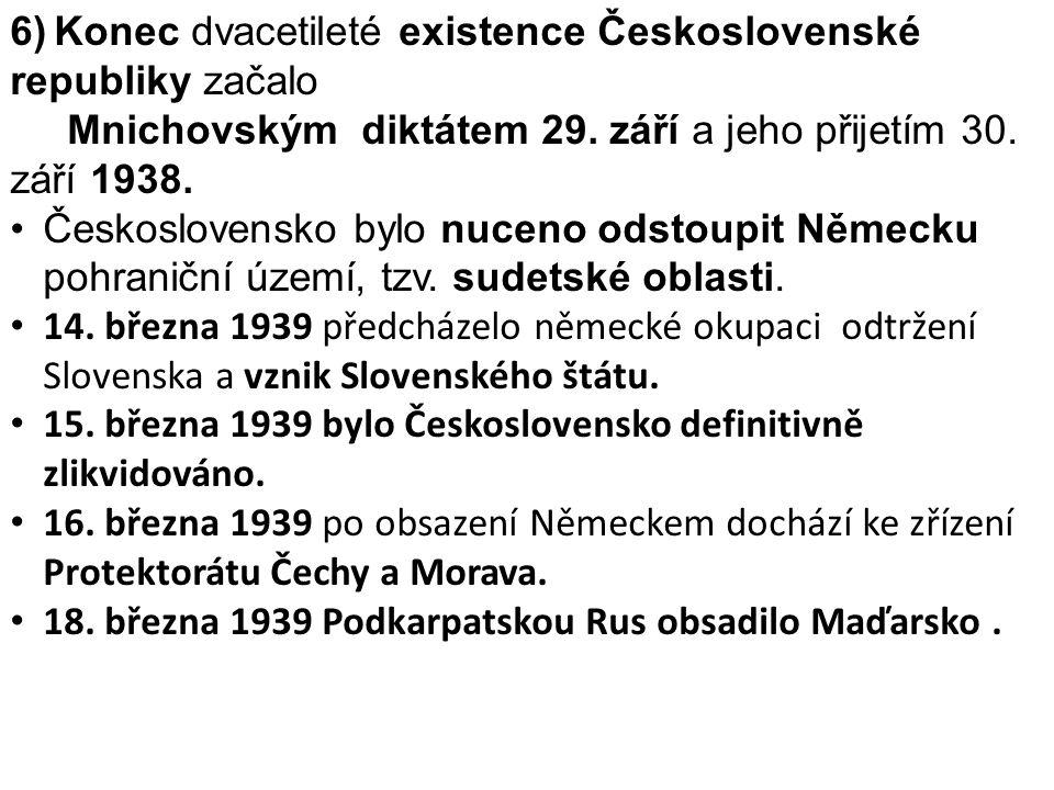 6) Konec dvacetileté existence Československé republiky začalo