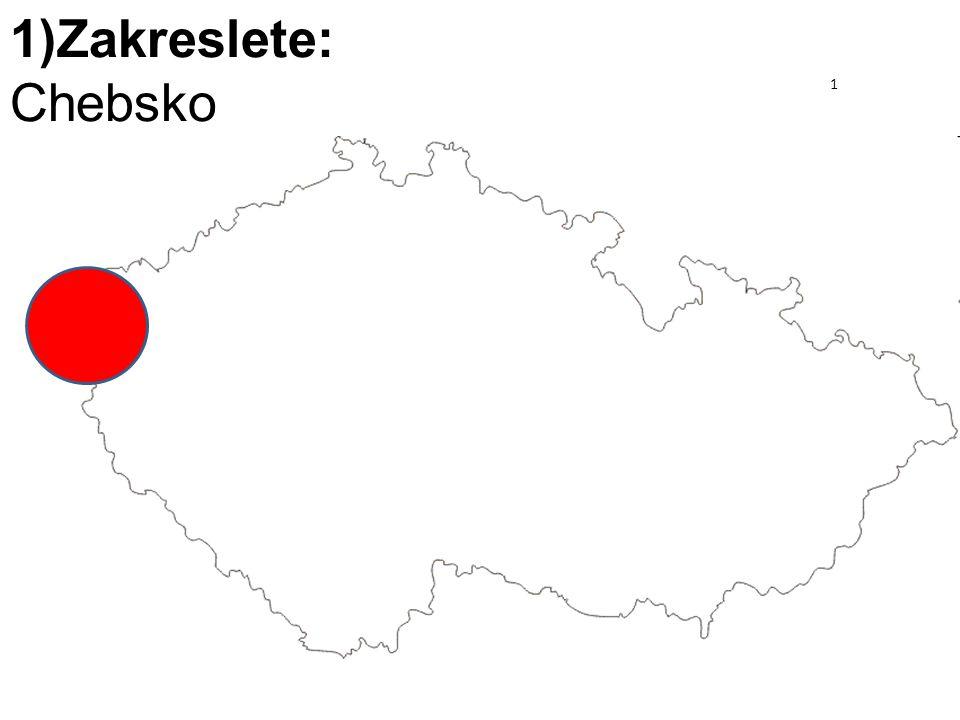 1)Zakreslete: Chebsko 1
