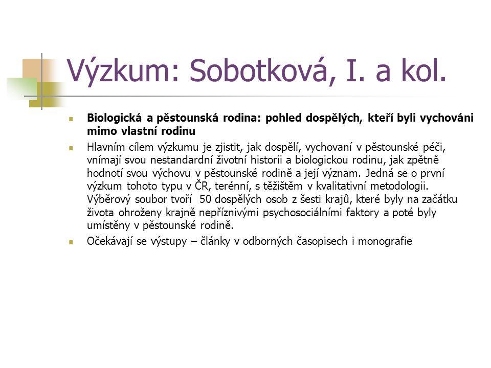 Výzkum: Sobotková, I. a kol.