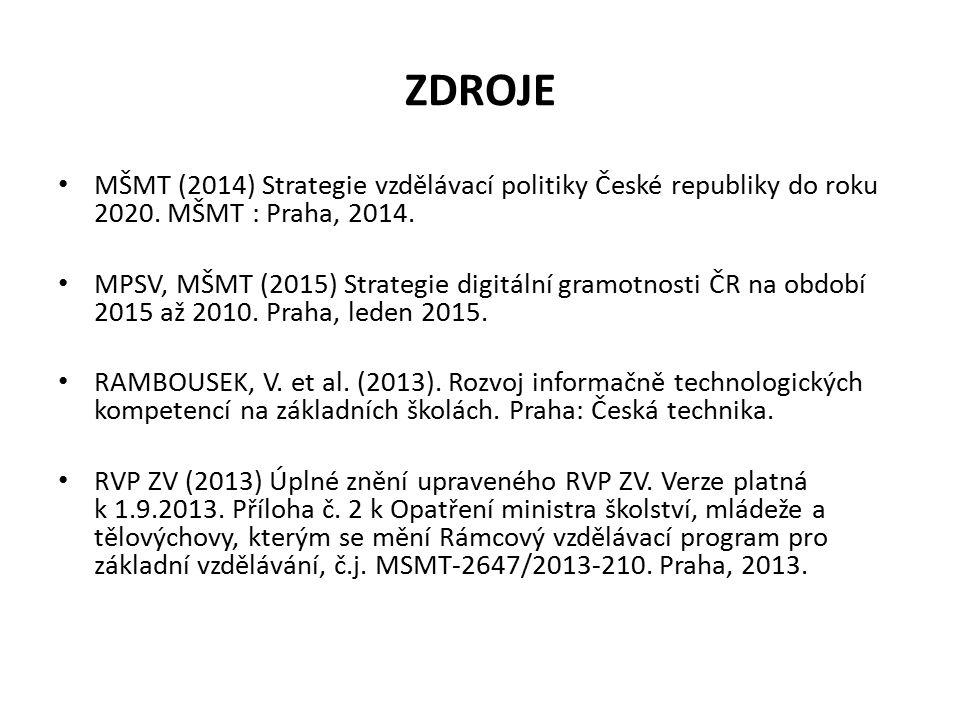 ZDROJE MŠMT (2014) Strategie vzdělávací politiky České republiky do roku 2020. MŠMT : Praha, 2014.