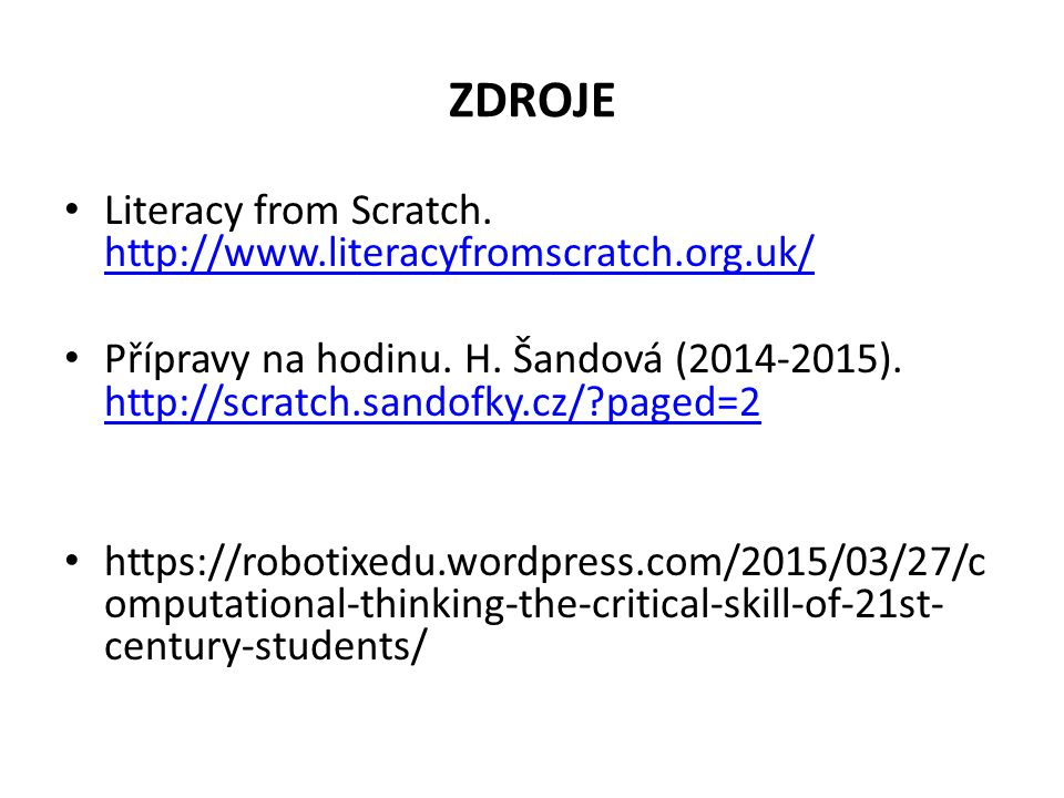 ZDROJE Literacy from Scratch. http://www.literacyfromscratch.org.uk/