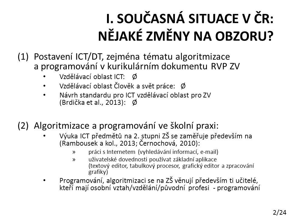 I. SOUČASNÁ SITUACE V ČR: NĚJAKÉ ZMĚNY NA OBZORU