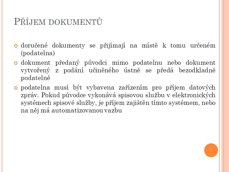 Příjem dokumentů doručené dokumenty se přijímají na místě k tomu určeném (podatelna)