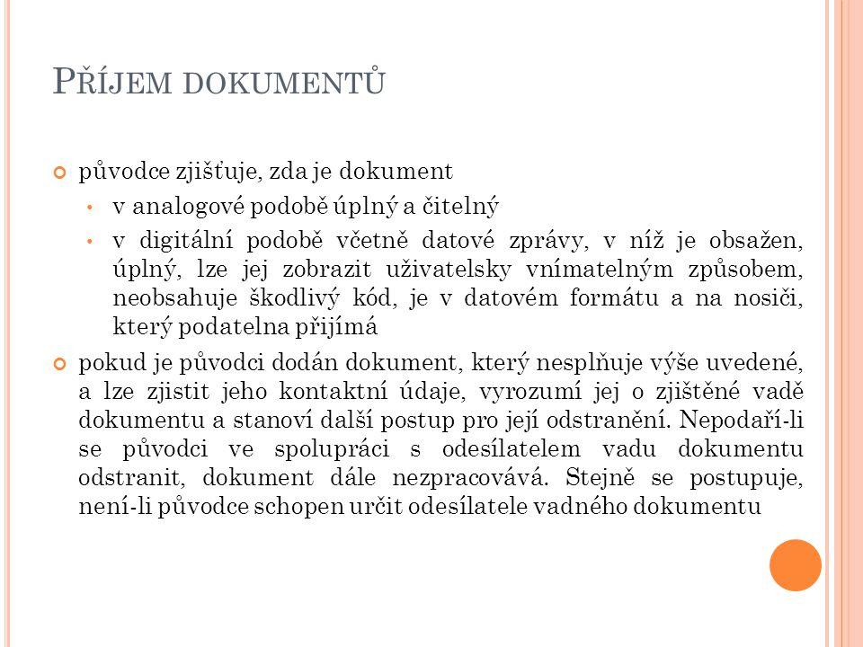Příjem dokumentů původce zjišťuje, zda je dokument