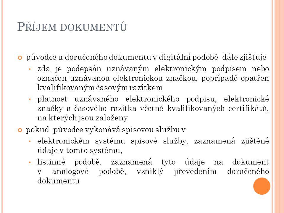 Příjem dokumentů původce u doručeného dokumentu v digitální podobě dále zjišťuje.