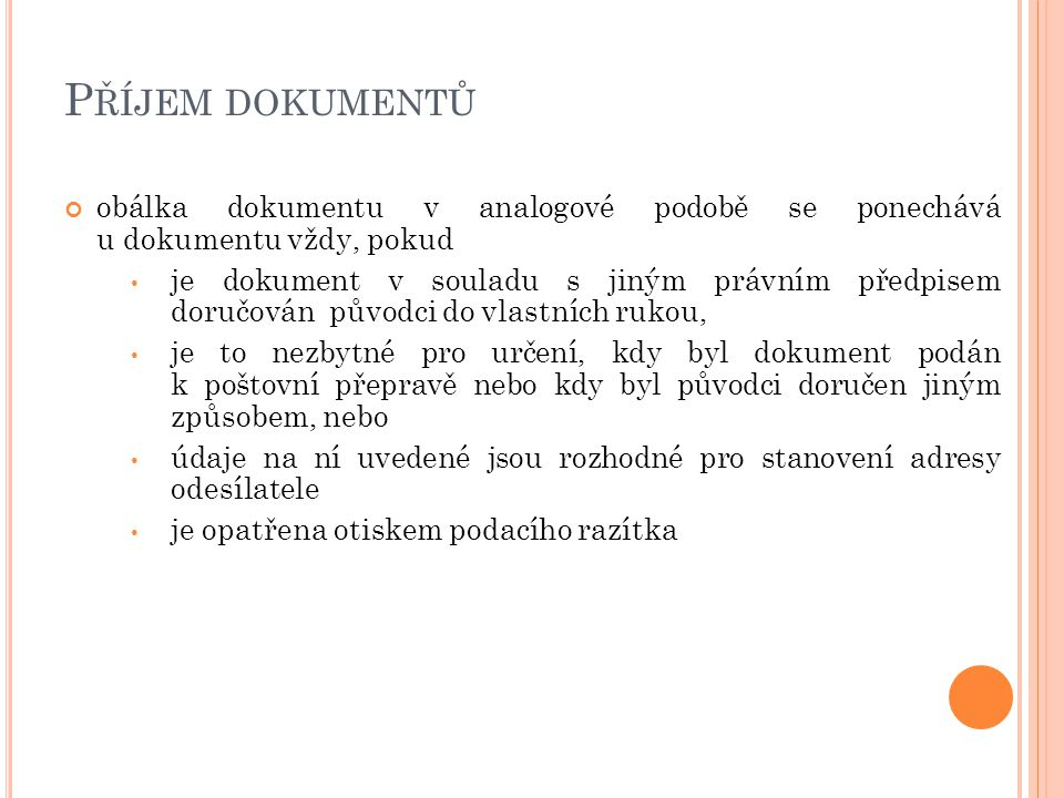 Příjem dokumentů obálka dokumentu v analogové podobě se ponechává u dokumentu vždy, pokud.