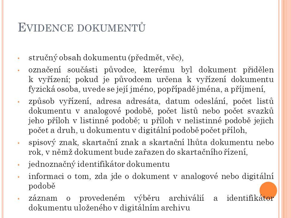 Evidence dokumentů stručný obsah dokumentu (předmět, věc),