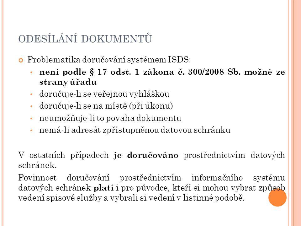 odesílání dokumentů Problematika doručování systémem ISDS:
