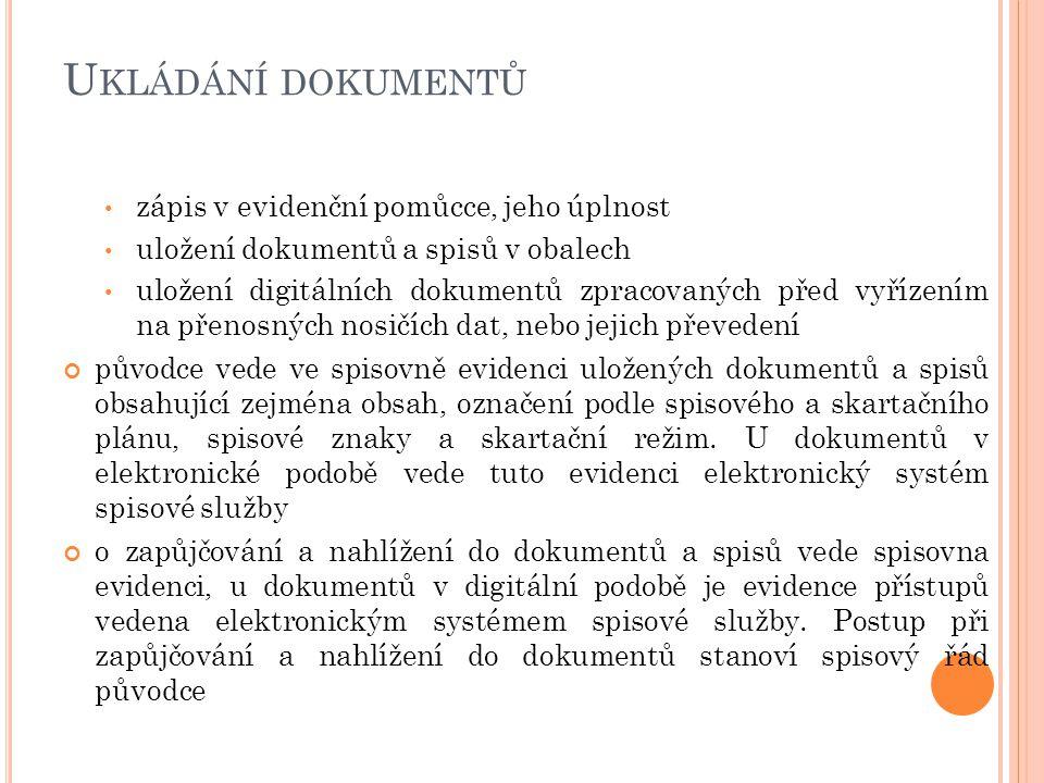 Ukládání dokumentů zápis v evidenční pomůcce, jeho úplnost