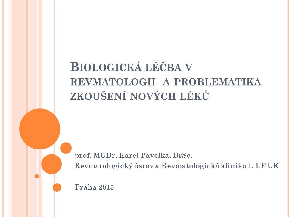 Biologická léčba v revmatologii a problematika zkoušení nových léků