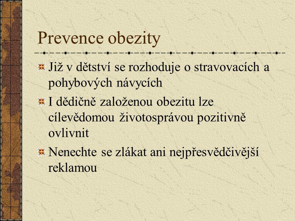 Prevence obezity Již v dětství se rozhoduje o stravovacích a pohybových návycích.