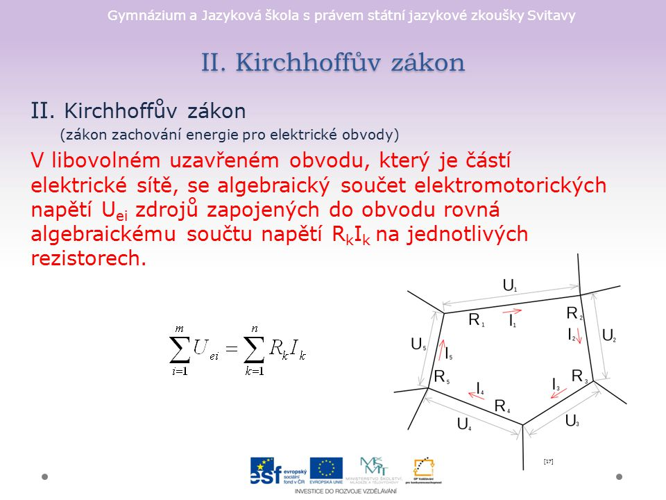 II. Kirchhoffův zákon II. Kirchhoffův zákon