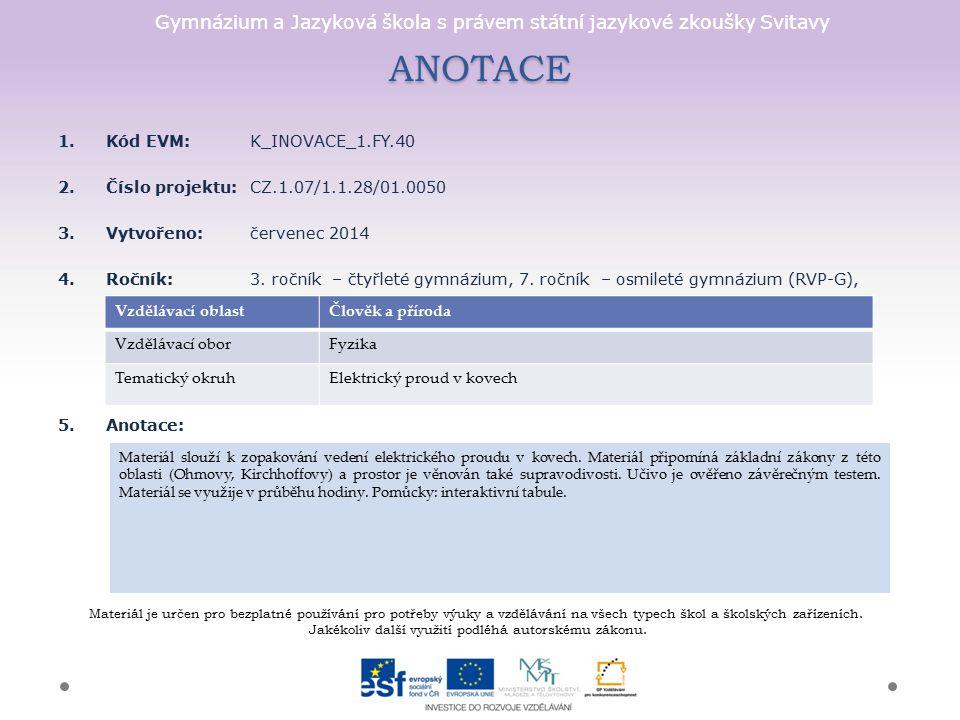 ANOTACE Kód EVM: K_INOVACE_1.FY.40