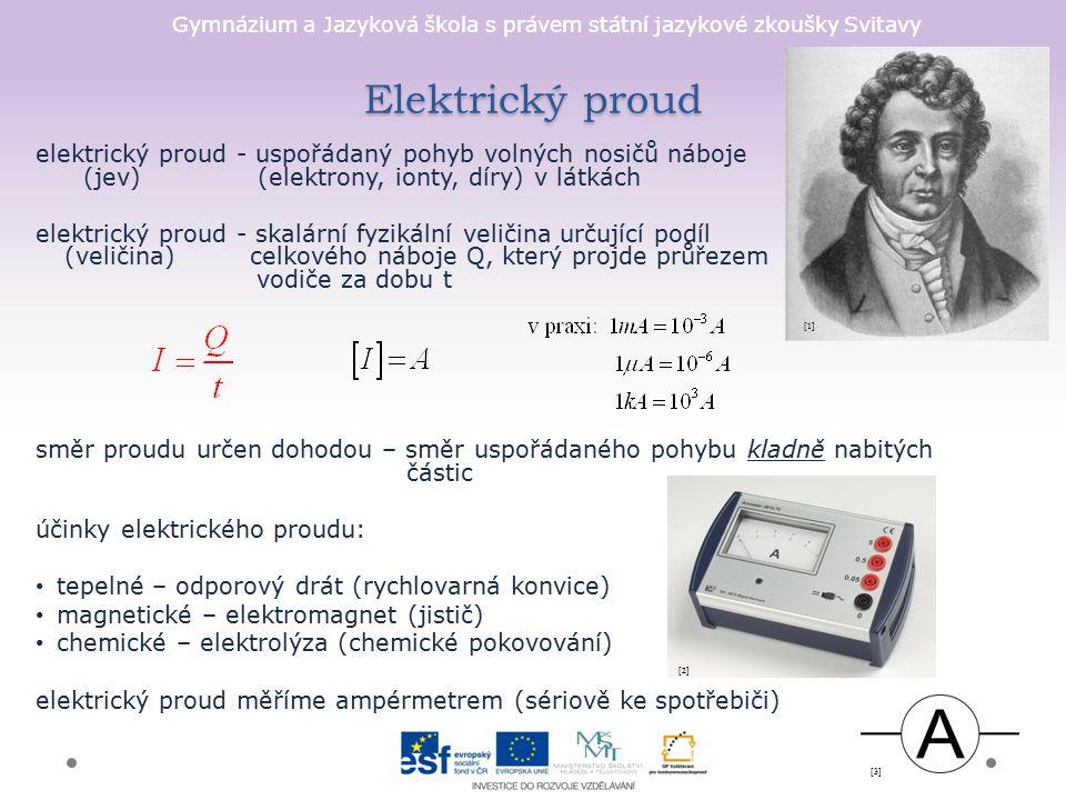 Elektrický proud elektrický proud - uspořádaný pohyb volných nosičů náboje (jev) (elektrony, ionty, díry) v látkách.