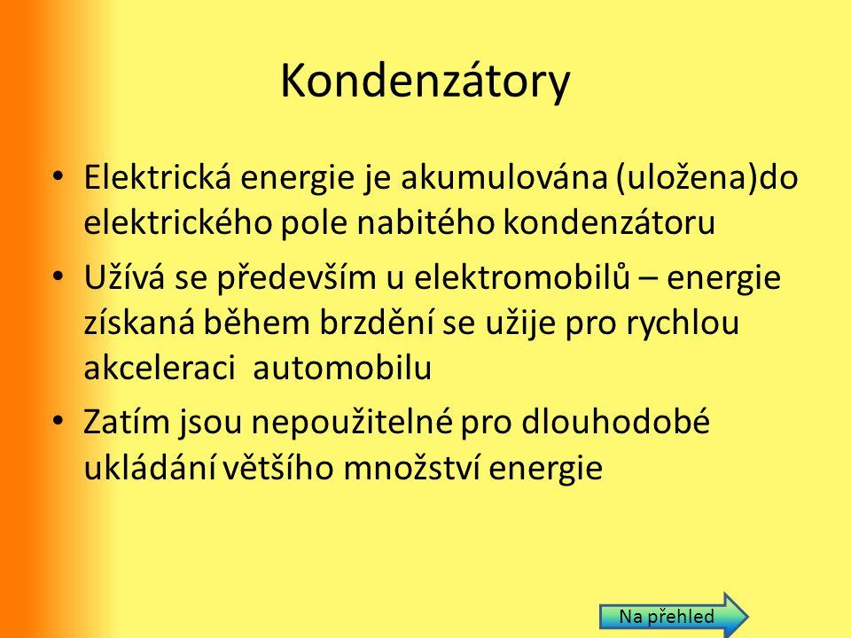 Kondenzátory Elektrická energie je akumulována (uložena)do elektrického pole nabitého kondenzátoru.