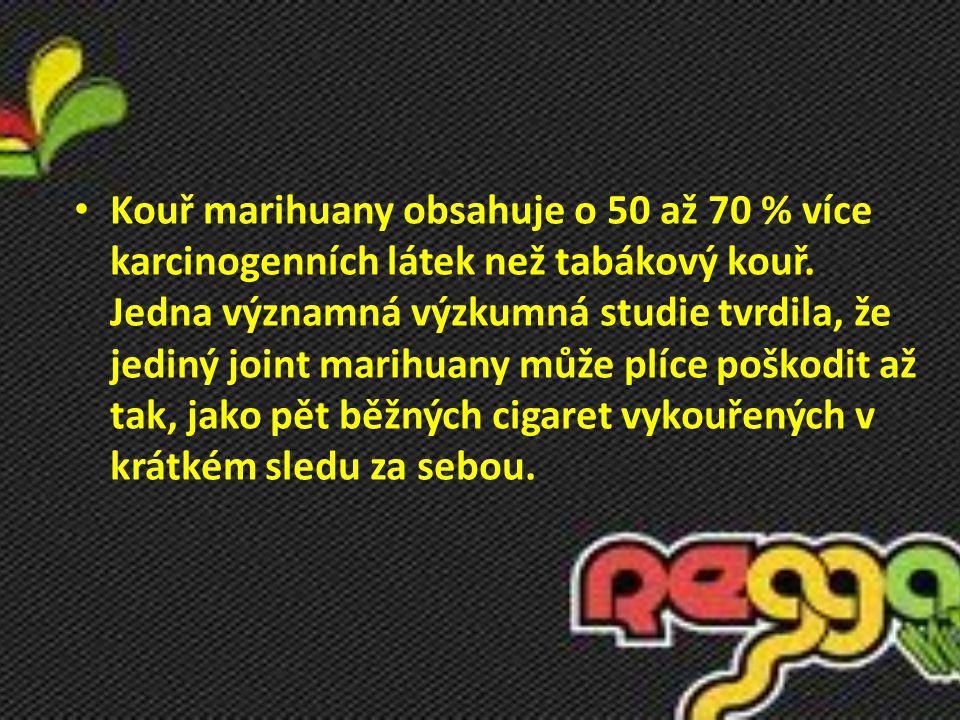 Kouř marihuany obsahuje o 50 až 70 % více karcinogenních látek než tabákový kouř.
